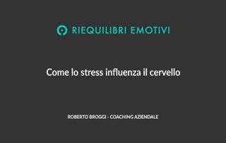 Come lo stress influenza il cervello
