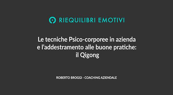 Le tecniche Psico-corporee in azienda e l'addestramento alle buone pratiche: il Qigong