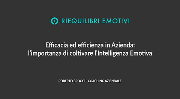 Efficacia ed efficienza in Azienda: l'importanza di coltivare l'Intelligenza Emotiva